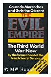 img - for The Evil Empire: Third World War Now by Marenches, Alexandre De, Ochrent, Christine (1988) Hardcover book / textbook / text book
