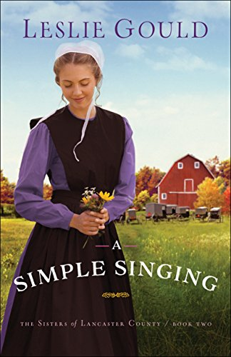 A Simple Singing (The Sisters of Lancaster County Book #2) by [Gould, Leslie]