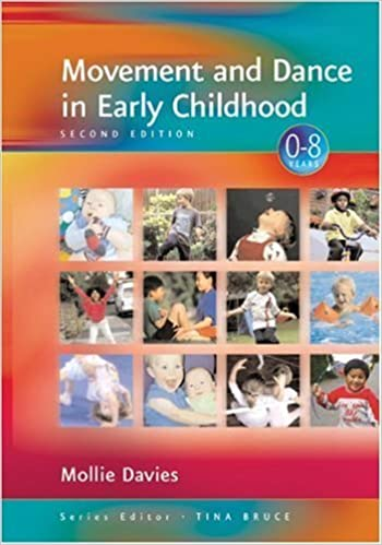 Movement and Dance in Early Childhood (Zero to Eight) by Mollie Davies (2003-04-22)