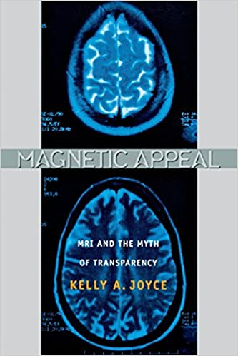 Magnetic Appeal: MRI and the Myth of Transparency 49095th Edition