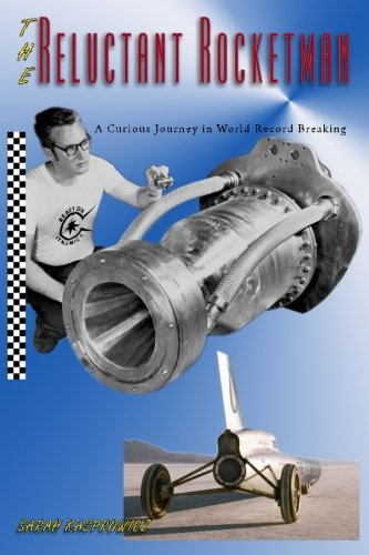 The Reluctant Rocketman: A Curious Journey in World Record Breaking (Records Speed)
