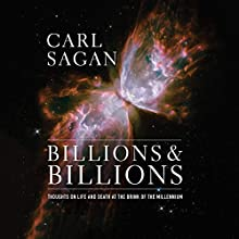 Billions & Billions: Thoughts on Life and Death at the Brink of the Millennium Audiobook by Carl Sagan Narrated by Adenrele Ojo, Ann Druyan