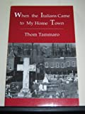 When the Italians Came to My Home Town, Tammaro, Thom, 0944024289