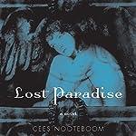 Lost Paradise: A Novel | Cees Nooteboom,Susan Massotty (translator)