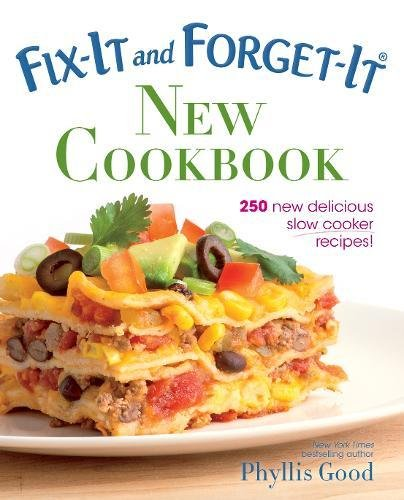New Fix (Fix-It and Forget-It New Cookbook: 250 New Delicious Slow Cooker Recipes!)