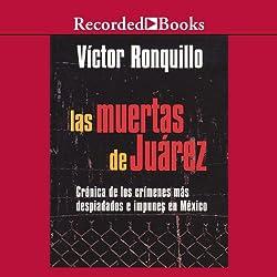 Las muertes de juarez [The Dead Women of Juarez (Texto Completo)]