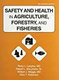 img - for Safety & Health in Agriculture, Forestry & Fisheries book / textbook / text book