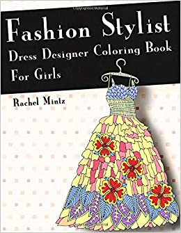 Fashion Stylist - Dress Designer Coloring Book - For Girls ...