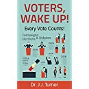 Voters, Wake Up!: Every Vote Counts