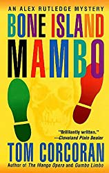 Bone Island Mambo: An Alex Rutledge Mystery (Alex Rutledge Mysteries Book 3)