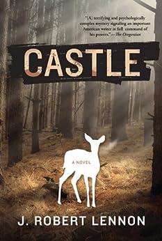 Castle: A Novel by [Lennon, J. Robert]