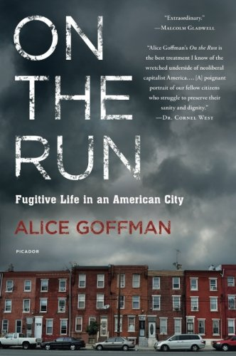 : On the Run: Fugitive Life in an American City