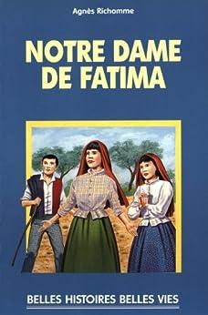 Notre Dame de Fatima (Belles histoires, belles vies