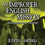 An Improper English Mission: The Olympia Brown Mysteries, Book 6 | Judith Campbell
