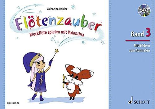 Flötenzauber: Blockflöte spielen mit Valentina. Band 3. Sopran-Blockflöte. Ausgabe mit CD.