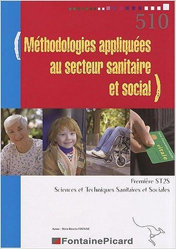 Livre gratuits en ligne Méthodologies appliquées au secteur sanitaire et social 1e ST2S pdf