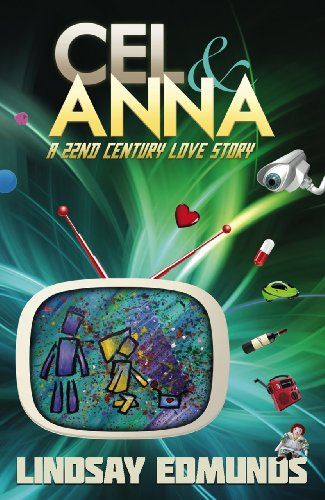 Book cover image for Cel & Anna: A 22nd Century Love Story
