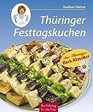 Thüringer Festtagskuchen: 69 Originalrezepte