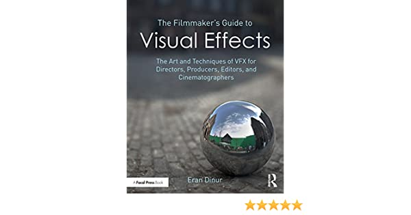 The Filmmakers Guide To Visual Effects The Art And Techniques Of - Evolution visual effects last 130 years