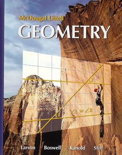 amazon com geometry holt mcdougal larson geometry 9780618595402 rh amazon com Larson Geometry Textbook Answers Larson Geometry Textbook Online