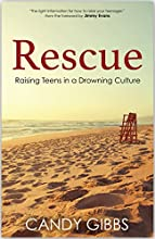 Rescue, Raising Teens in a Drowning Culture