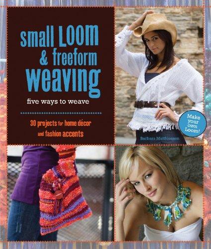 Small Loom & Freeform Weaving: Five Ways to Weave