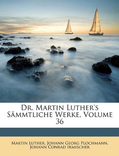 Dr. Martin Luther's Sämmtliche Werke, Volume 36 (German Edition) pdf