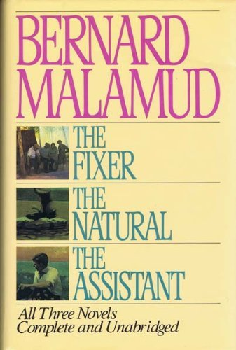 The Fixer, The Natural, The Assistant (All Three Novels, Complete and Unabridged)