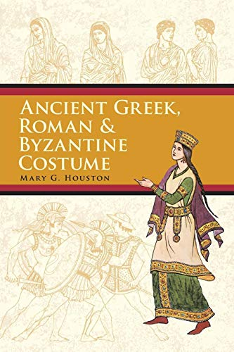 Ancient Greek, Roman & Byzantine Costume (Dover Fashion and -