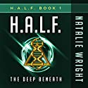 H.A.L.F.: The Deep Beneath Audiobook by Natalie Wright Narrated by Andrew Tell