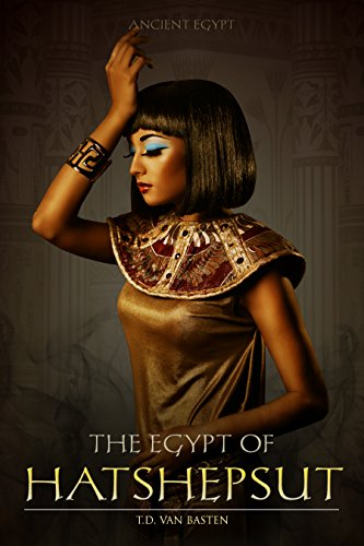 Ancient Egypt: The Egypt of Hatshepsut (First Great Female - Valley Plaza