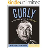 Curly: An Illustrated Biography of the Superstooge