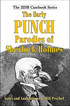 The Early Punch Parodies of Sherlock Holmes (223B Casebook Series 5) by [Lehmann, R.C., Wodehouse, P.G., Graves, C.L., Lucas, E.V.]