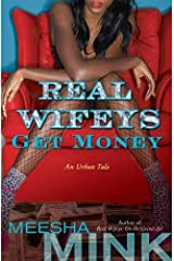 Real Wifeys: Get Money: An Urban Tale Paperback