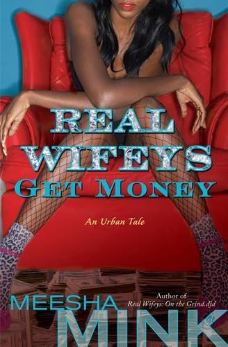 Real Wifeys: Get Money: An Urban Tale