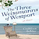 The Three Weissmanns of Westport Audiobook by Cathleen Schine Narrated by Hillary Huber