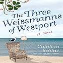 The Three Weissmanns of Westport Audiobook by Cathleen Schine Narrated by Hillary Huber