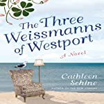 The Three Weissmanns of Westport | Cathleen Schine
