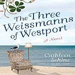 The Three Weissmanns of Westport  | Cathleen Schine