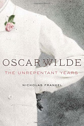 Image of Oscar Wilde: The Unrepentant Years