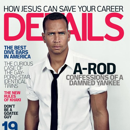 Alex Rodriguez (April 2009 - Details Magazine)