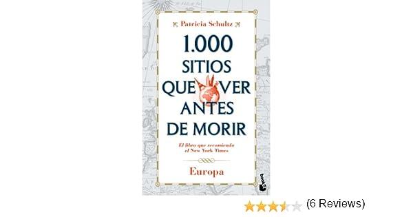 1.000 sitios que ver antes de morir. Europa Diversos: Amazon.es: Schultz, Patricia, García Gallo, Bruno: Libros