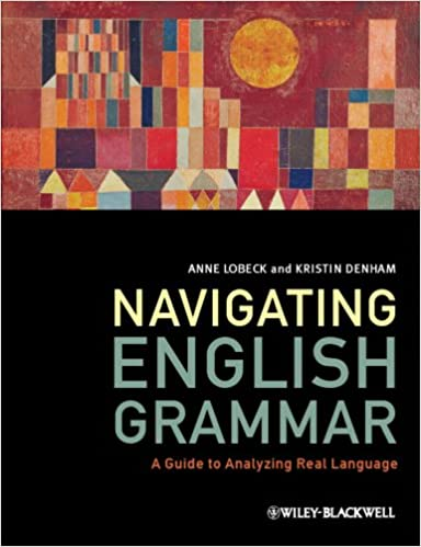 Navigating english grammar a guide to analyzing real language navigating english grammar a guide to analyzing real language 1st edition kindle edition fandeluxe Gallery