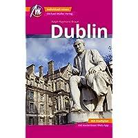 Dublin MM-City Reiseführer Michael Müller Verlag: Individuell reisen mit vielen praktischen Tipps und Web-App mmtravel.com.