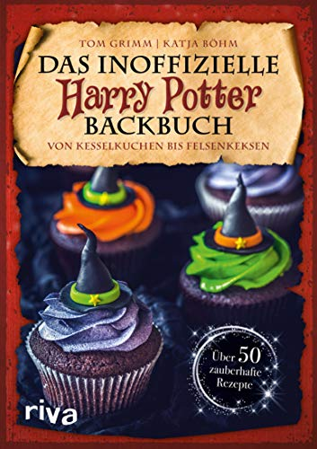 Das inoffizielle Harry-Potter-Backbuch: Von Kesselkuchen bis Felsenkeksen. Über 50 zauberhafte Rezepte (German Edition)]()