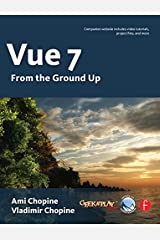 Vue 7: From The Ground Up Kindle Edition