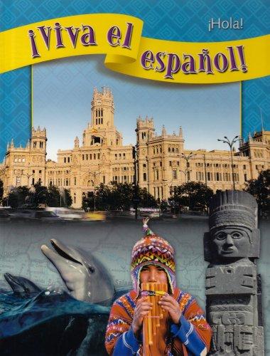 ¡Viva el español!: ¡Hola!, Student Textbook (VIVA EL ESPANOL) (Spanish Edition)