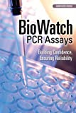 img - for BioWatch PCR Assays: Building Confidence, Ensuring Reliability: Abbreviated Version book / textbook / text book
