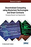 img - for Decentralized Computing Using Blockchain Technologies and Smart Contracts: Emerging Research and Opportunities (Advances in Information Security, Privacy, and Ethics) book / textbook / text book