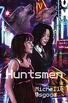 Huntsmen (The Better to Kiss You With Book 2) by [Osgood, Michelle]